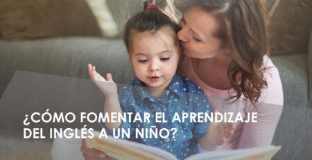 ¿Cómo fomentar el aprendizaje del inglés a un niño?